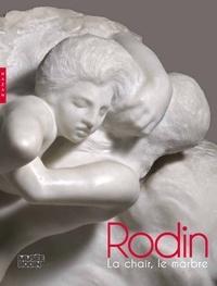 Aline Magnien - Rodin - La chair, le marbre.