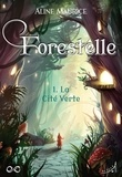 Aline Maurice - Forestelle  : Forestelle - Tome 1 - La cité verte.