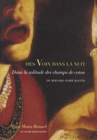 Aline Mura-Brunel - Des voix dans la nuit - Dans la solitude des champs de coton de Bernard-Marie Koltès.