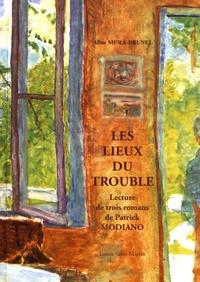 Les lieux du trouble- Lecture de trois romans de Patrick Modiano - Aline Mura-Brunel |