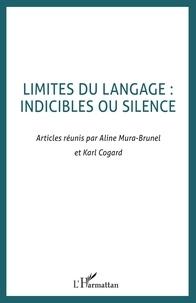 Aline Mura-Brunel et Karl Cogard - Limites du langage : indicible ou silence.