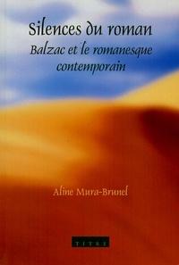 Aline Mura-Brunel - Silences du roman - Balzac et le romanesque contemporain.