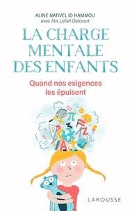Aline Nativel Id Hammou - La charge mentale des enfants - Quand nos exigences les épuisent.