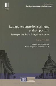 Aline Nehmé - L'assurance entre loi islamique et droit positif : l'exemple des droits français et libanais.