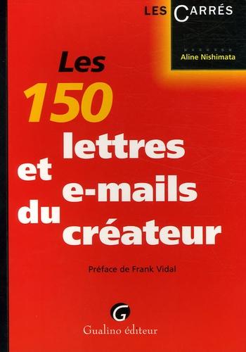 Aline Nishimata - Les 150 lettres et e-mails du créateur.