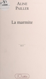 Aline Pailler - La marmite.