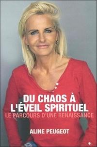 Aline Peugeot - Du chaos à l'éveil spirituel - Le parcours d'une renaissance.