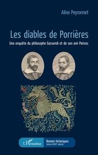 Aline Peyronnet - Les diables de Porrières - Une enquête du philosophe Gassendi et de son ami Peiresc.