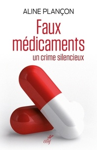 Aline Plançon - Faux médicaments - Un crime silencieux.