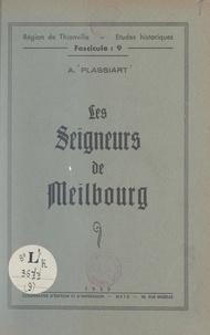 Aline Plassiart et Jean Eich - Les seigneurs de Meilbourg.