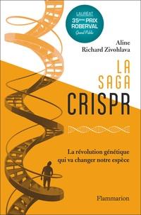 Aline Richard Zivohlava - La Saga CRISPR - La révolution génétique qui va changer notre espèce.