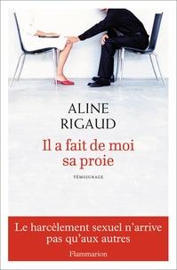 Aline Rigaud et Adeline Fleury - Il a fait de moi sa proie.