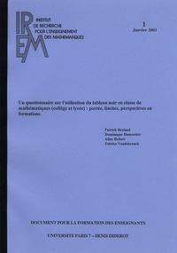 Aline Robert - Un questionnaire sur l'utilisation du tableau noir en classe de mathématiques (collège et lycée) : portée, limites, perspectives en formations.
