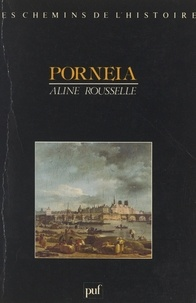 Aline Rousselle et Blandine Barret-Kriegel - Porneia, de la maîtrise du corps à la privation sensorielle - IIIe et IVe siècles de l'ère chrétienne.