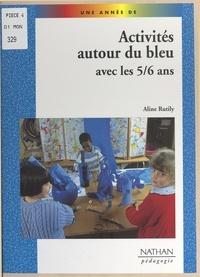 Aline Rutily et Yvette Jenger-Dufayet - Activités autour du bleu avec les 5-6 ans.
