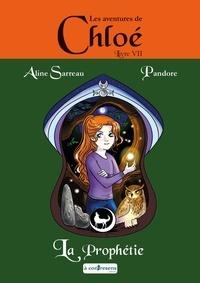 Aline Sarreau et  Pandore - Les aventures de Chloé 7 : Les aventures de Chloé - Chloé et la prophétie.