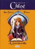 Aline Sarreau et  Pandore - Les aventures de Chloé Tome 4 : Chloé à Sorcièreville.