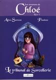 Aline Sarreau et  Pandore - Les aventures de Chloé Tome 5 : Le tribunal de sorcellerie.