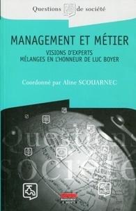 Aline Scouarnec - Management et métier - Visions d'experts, Mélanges en l'honneur de Luc Boyer.