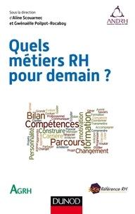Aline Scouarnec et Gwénaëlle Poilpot-Rocaboy - Quels métiers RH pour demain ?.