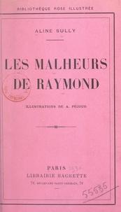 Aline Sully et André Pécoud - Les malheurs de Raymond.