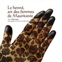 Aline Tauzin - Le henné, art des femmes de Mauritanie.