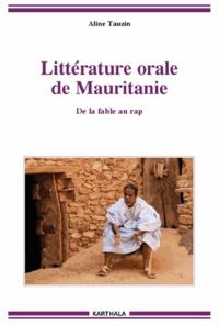 Aline Tauzin - Littérature orale de Mauritanie - De la fable au rap.