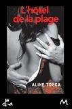 Aline Tosca - Hôtel de la plage.