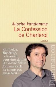 Aliocha Vandamme - La Confession du Charleroi.
