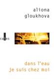 Aliona Gloukhova - Dans l'eau je suis chez moi.