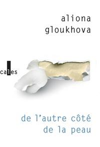 Aliona Gloukhova - De l'autre côté de la peau.