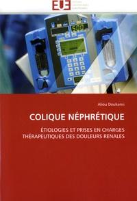 Aliou Doukansi - Colique néphrétique - Etiologies et proses en charges thérapeutiques des douleurs rénales.
