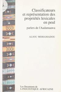 Aliou Mohamadou et Roger Labatut - Classificateurs et représentations des propriétés lexicales en peul - Parlers de l'Aadamaawa.