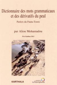 Aliou Mohamadou - Dictionnaire des mots grammaticaux et des dérivatifs du peul - Parlers du Fuuta-Tooro.