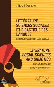 Aliou Sow - Littérature, sciences sociales et didactique des langues - Femme, éducation et défis sociaux.