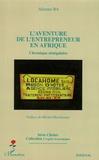 Alioune Bâ - L'aventure de l'entrepreneur en Afrique - Chronique sénégalaise.