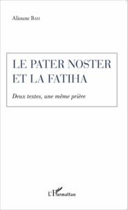 Le Pater Noster et la Fatiha- Deux textes, une même prière - Alioune Bah |