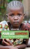 Alioune Bah - Pour les Guinéens - Histoire, démocratie et développement.