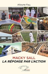 Alioune Fall - Macky Sall - La réponse par l'action.