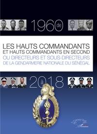 Les hauts commandants et hauts commandants en second ou directeurs et sous-directeurs de la gendarmerie nationale du Sénégal de 1960 à 2018.pdf