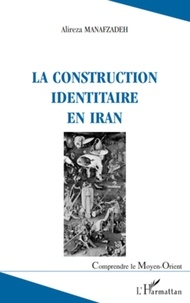 Alireza Manafzadeh - La construction identitaire en Iran.