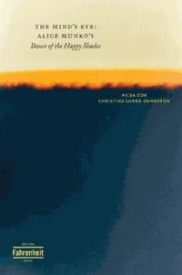 Alisa Cox et Christine Lorre-Johnston - The Mind's Eye : Alice Murano's Dance of the Happy Shades.