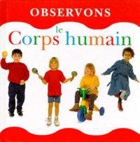 Alisa Tingley et  Collectif - Le corps humain.