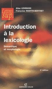 Alise Lehmann et Françoise Martin-Berthet - Introduction à la lexicologie - Sémantique et morphologie.