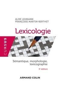 Alise Lehmann et Françoise Martin-Berthet - Lexicologie - Sémantique, morphologie, lexicographie.