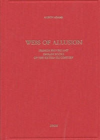 Alison Adams - Webs of allusion - French protestant emblem books of the sixteenth century.
