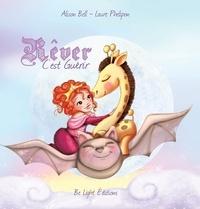 Alison Bell et Laure Phélipon - Rêver c'est guérir.