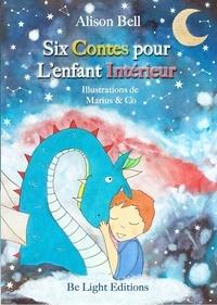 Alison Bell et  Marius & Co - Six contes pour L'enfant Intérieur.