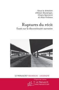 Alison Boulanger et Chiara Nannicini - Ruptures du récit - Essais sur la discontinuité narrative.