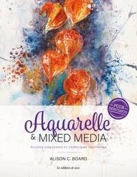 Alison C. Board - Aquarelle & Mixed média pour débutants - Projets inspirants et techniques innovantes.
